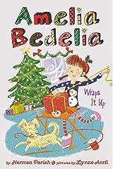 Amelia Bedelia Holiday Chapter Book #1: Amelia Bedelia Wraps It Up (Amelia Bedelia Special Edition Holiday) Kindle Edition