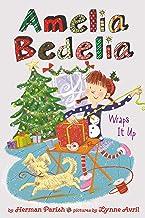 Amelia Bedelia Holiday Chapter Book #1: Amelia Bedelia Wraps It Up (Amelia Bedelia Special Edition Holiday)