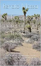 A European naturalist in the US South-West: with 58 pictures by the author and by Cecylia Dutka Massa; edited by Ken Vance-Borland (Travelling naturalist Book 1)