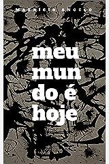 Meu Mundo é Hoje (Portuguese Edition) Kindle Edition