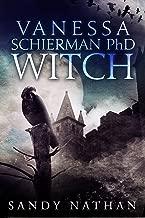 Vanessa Schierman PhD WITCH: A Thrilling Dark Fantasy (The Bloodsong Series)