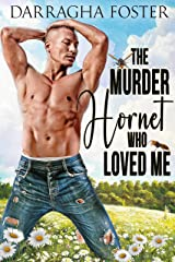 The Murder Hornet Who Loved Me Kindle Edition