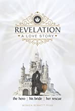 REVELATION A Love Story : The Hero | His Bride | Her Rescue