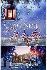 Come Next Winter: An Inspirational Romance (Seasons of Change Book 1) Kindle Edition