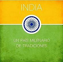 India [Spanish Edition]: Un país milenario de tradiciones [An Age-Old Country of Traditions]