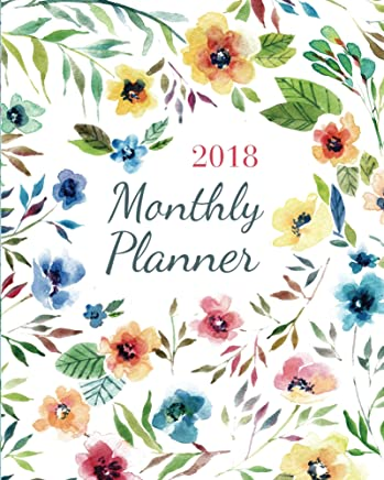 2018 Monthly Planner: calendar schedule journal plan and organize monthly and weekly starting with September of 2017 (English Edition)