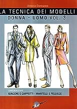 La tecnica dei modelli uomo-donna. Giacche e cappotti, mantelli e pellicceria: 3 (Collana gialla)
