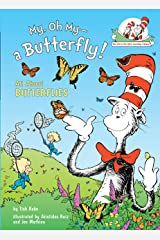 My, Oh My--A Butterfly!: All About Butterflies (Cat in the Hat's Learning Library) Kindle Edition