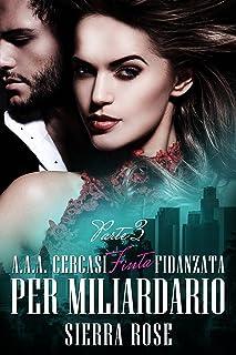 小さくてコンパクト AAA Cercasi Finta Fidanzata per Miliardario – Parte 3(イタリア語版)