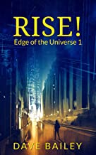 Rise: How Arthur Costa Became An Overnight Billionaire Success Story (Edge of the Universe Book 1)