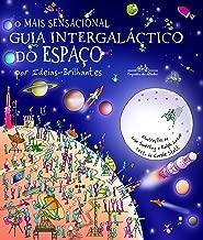 O mais sensacional guia intergaláctico do espaço (Nova edição): Por Ideias-Brilhantes