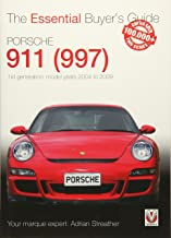 Porsche 911 (997) - 1st generation: model years 2004 to 2009 (Essential Buyer's Guide)