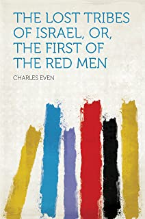 The Lost Tribes of Israel, Or, the First of the Red Men