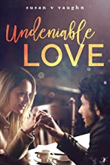 Undeniable Love Kindle Edition