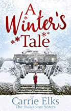 A Winter's Tale: a heartwarming romance for a cold winter's night (The Shakespeare Sisters Book 2) (English Edition)