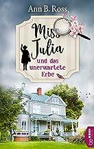 Miss Julia und das unerwartete Erbe (Ein Cosy Krimi mit Miss Julia 1) (German Edition)