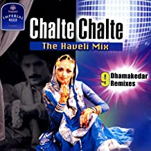 Chalte Chalte The Haveli Mix