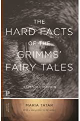 The Hard Facts of the Grimms' Fairy Tales: Expanded Edition (Princeton Classics Book 94) Kindle Edition