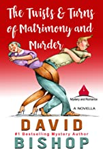 The Twists & Turns of Matrimony and Murder