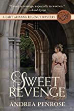 Sweet Revenge: A Lady Arianna Regency Mystery (A Lady Arianna Hadley Mystery Book 1)