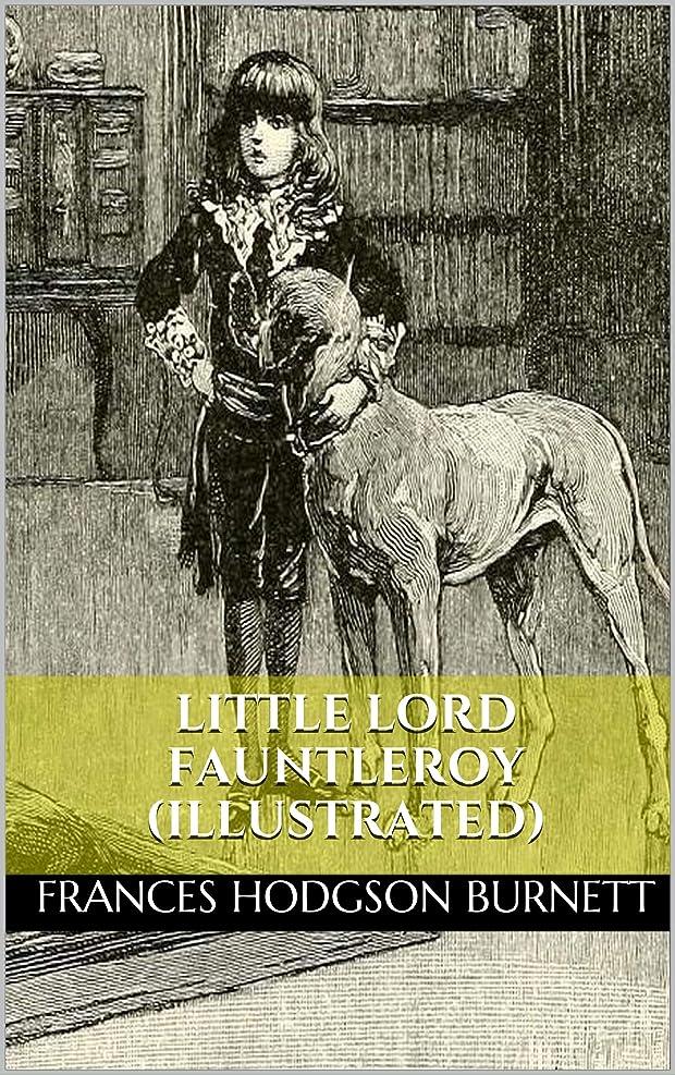 ウェブ凍ったトリップLittle Lord Fauntleroy (Illustrated) (English Edition)