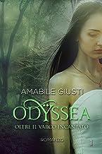 Odyssea Oltre il varco incantato 1 (Italian Edition)