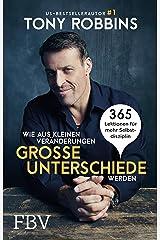 Wie aus kleinen Veränderungen große Unterschiede werden: 365 Lektionen für mehr Selbstdisziplin (German Edition) Kindle Edition