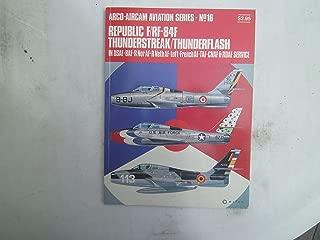 Republic F/RF-84F Thunderstreak/thunderflash in USAF BAF Noraf R Neth AF Luft French AF TAF CNAF & RDAF Service