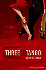 Three to Tango and Other Tales Kindle Edition