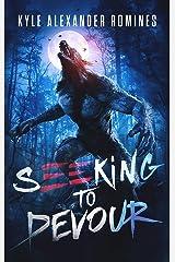 Seeking to Devour Kindle Edition