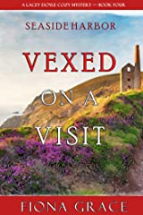 Vexed on a Visit (A Lacey Doyle Cozy Mystery—Book 4) Kindle Edition