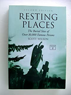 Resting Places: v. 2: The Burial Sites of Over 10, 000 Famous Persons