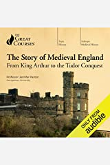 The Story of Medieval England: From King Arthur to the Tudor Conquest Audible Audiobook