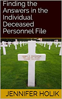 Finding the Answers in the Individual Deceased Personnel File