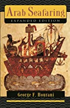 Arab Seafaring: In the Indian Ocean in Ancient and Early Medieval Times - Expanded Edition