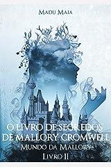 O Livro de Segredos de Mallory Cromwell (Mundo da Mallory 2) eBook Kindle