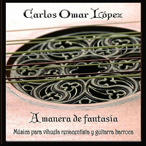 A Manera de Fantasia (Musica para Vihuela Renacentista y Guitarra ...