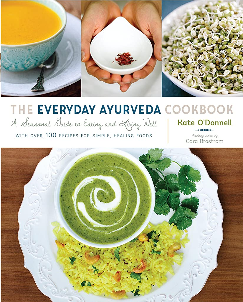 手段田舎者警告するThe Everyday Ayurveda Cookbook: A Seasonal Guide to Eating and Living Well (English Edition)