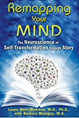 Remapping Your Mind: The Neuroscience of Self-Transformation through Story (English Edition) Format Kindle