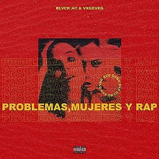 Problemas, Mujeres y Rap (feat. Blvck AC) [Explicit]