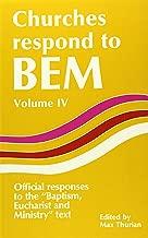Churches Respond to BEM Volume IV: Offical responses to the