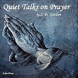 Quiet Talks on Prayer FREE