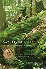 Gathering Moss: A Natural and Cultural History of Mosses Kindle Edition