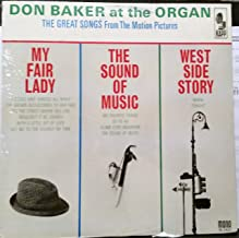 Don Baker At the Organ - The Great Songs From the Motion Pictures. My Fair Lady, the Sound of Music. West Side Story.