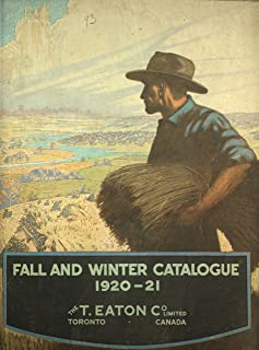 Eaton's Fall and Winter Catalogue 1920-21 part 1 (History of Catalogues Book 10)