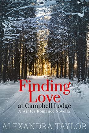 Finding Love at Campbell Lodge: A Winter Romance Novella