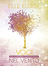 Voci nel vento: How to disappear completely series - Volume 3
