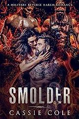 Smolder: A Military Reverse Harem Romance Kindle Edition