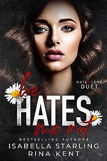 He Hates Me Not: A Dark Stalker Romance (Hate & Love Duet Book 2)