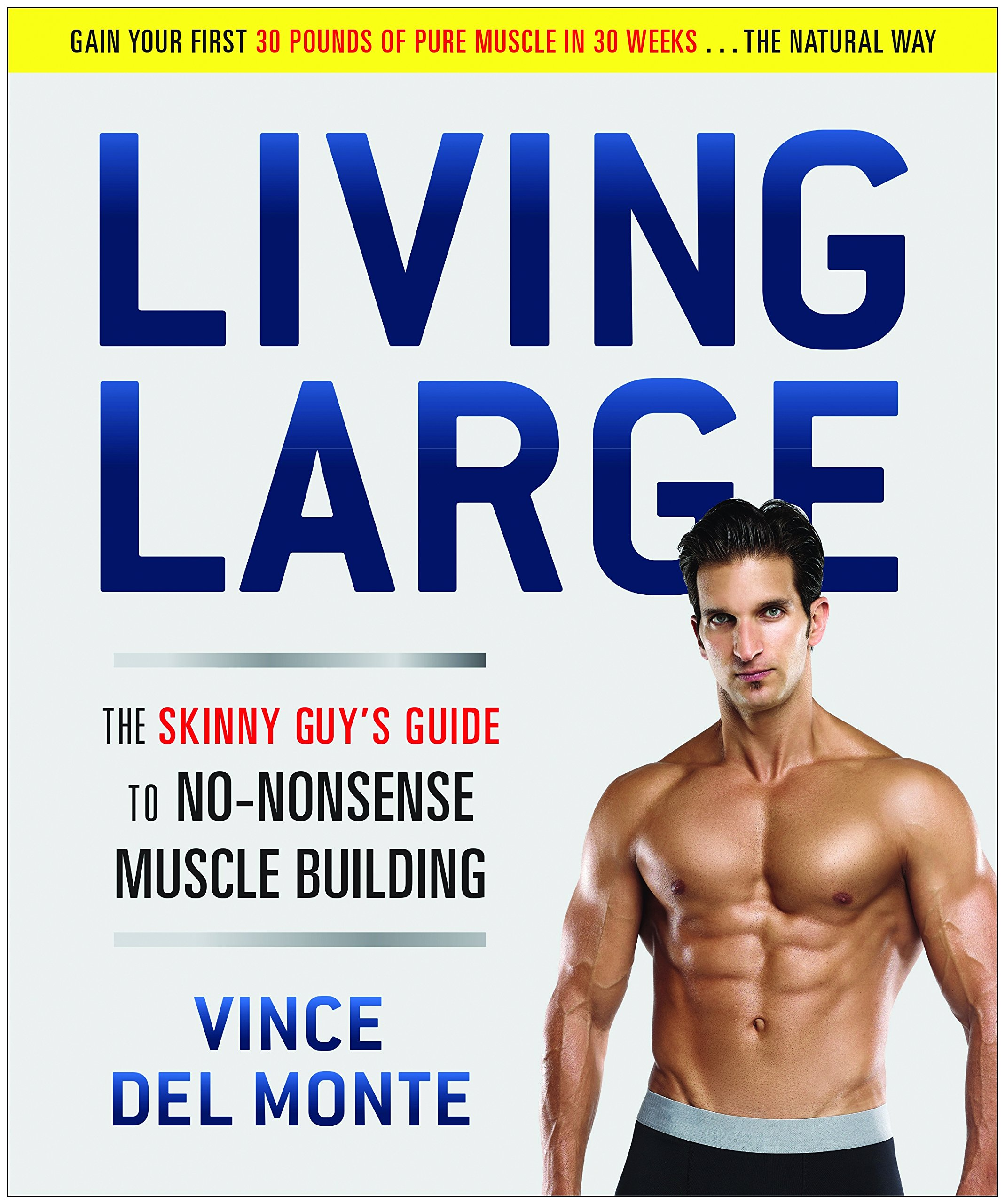 Image OfLiving Large: The Skinny Guy's Guide To No-Nonsense Muscle Building